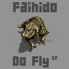Faihido Do Fly EP